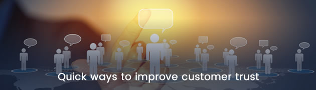 Quick ways to improve customer trust