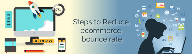 Steps to Reduce ecommerce bounce rate