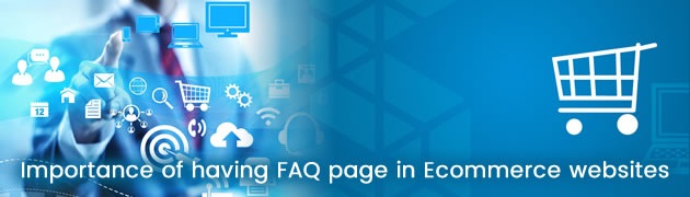 Importance of having FAQ page in Ecommerce websites