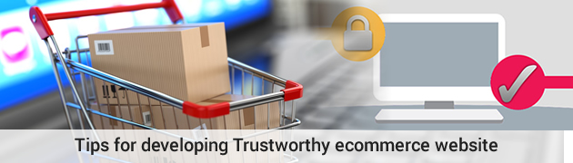 Tips for developing Trustworthy ecommerce website