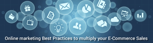 Online Marketing Best Practices to Multiply your E-Commerce Sales
